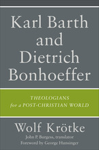 Karl Barth and Dietrich Bonhoeffer