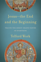 Jesus--the End and the Beginning
