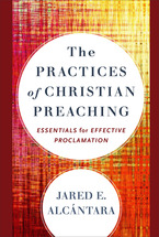 The Practices of Christian Preaching