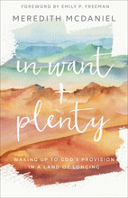In Want + Plenty