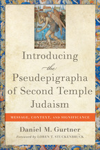 Introducing the Pseudepigrapha of Second Temple Judaism