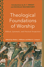 Theological Foundations of Worship