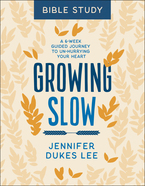 Growing Slow Bible Study