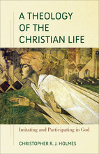 A Theology of the Christian Life