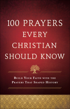 100 Prayers Every Christian Should Know