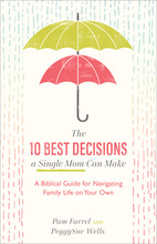 The 10 Best Decisions a Single Mom Can Make