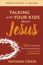 Talking with Your Kids about Jesus Participant's Guide