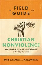 A Field Guide to Christian Nonviolence