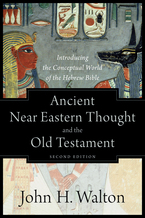Ancient Near Eastern Thought and the Old Testament, 2nd Edition
