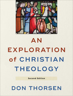 An Exploration of Christian Theology, 2nd Edition