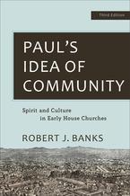Paul's Idea of Community, 3rd Edition