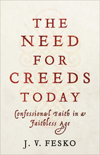 The Need for Creeds Today