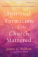 Spiritual Formation as if the Church Mattered, 2nd Edition