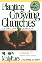 Planting Growing Churches for the 21st Century, 3rd Edition