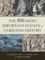 The 100 Most Important Events in Christian History, Repackaged Edition