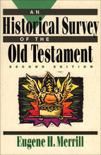 An Historical Survey of the Old Testament, 2nd Edition