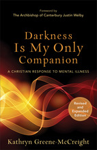 Darkness Is My Only Companion, Revised and Expanded Edition