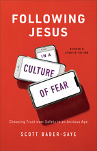 Following Jesus in a Culture of Fear, Revised and Updated Edition